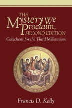The Mystery We Proclaim, Second Edition