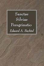 Sanctae Silviae Peregrinatio