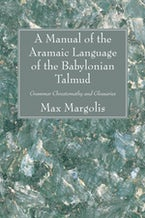 A Manual of the Aramaic Language of the Babylonian Talmud