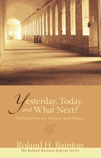 Yesterday, Today, and What Next?