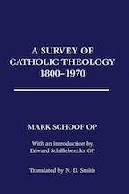 A Survey of Catholic Theology, 1800-1970