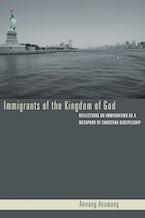 Immigrants of the Kingdom of God