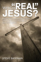"""Which """"Real"""" Jesus?"""