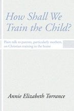 How Shall We Train the Child