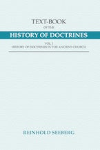 Text-Book of the History of Doctrines, 2 Volumes