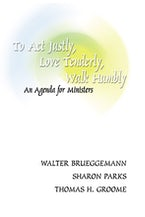To Act Justly, Love Tenderly, Walk Humbly