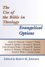 The Use of the Bible in Theology/Evangelical Options