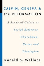 Calvin, Geneva and the Reformation