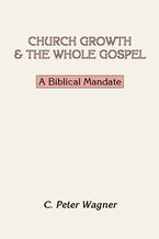 Church Growth and the Whole Gospel