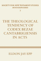 The Theological Tendency of Codex Bezae Cantabrigiensis in Acts