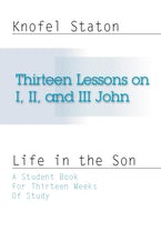 Thirteen Lessons on First, Second, and Third John