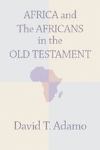 Africa and the Africans in the Old Testament
