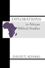Explorations in African Biblical Studies