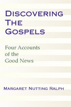 Discovering the Gospels: Four Accounts of the Good News
