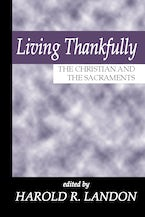 Living Thankfully: The Christian and the Sacraments