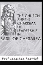 The Church and the Charisma of Leadership in Basil of Caesarea