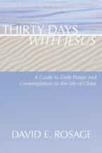 Thirty Days with Jesus