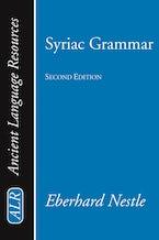Syriac Grammar with Bibliography, Chrestomathy and Glossary