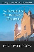 The Troubled Triumphant Church