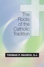 The Roots of the Catholic Tradition