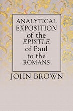 Analytical Exposition of Paul the Apostle to the Romans