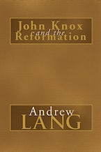 John Knox and the Reformation