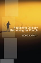 Rethinking Celibacy, Reclaiming the Church