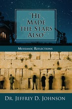 """""""He Made the Stars Also"""": Messianic Reflections"""