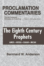 The Eighth Century Prophets: Amos, Hosea, Isaiah, Micah