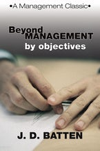 Beyond Management by Objectives