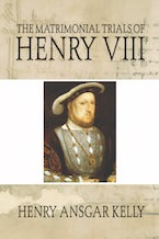 The Matrimonial Trials of Henry VIII