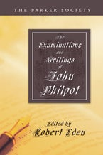The Examinations and Writings of John Philpot