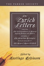 The Zurich Letters, 1558 - 1579