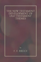 New Testament Development of Old Testament Themes