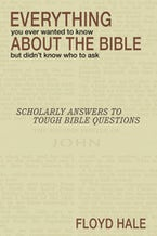 Everything You Ever Wanted to Know About the Bible But Didn't Know Who to Ask