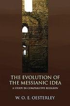 The Evolution of the Messianic Idea