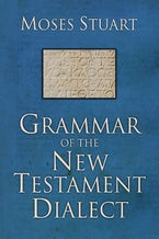 Grammar of the New Testament Dialect, Second Edition