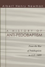 A History of Anti-Pedobaptism