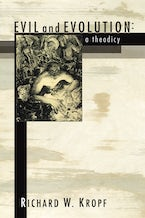 Evil and Evolution: A Theodicy