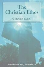 The Christian Ethos