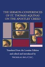 Sermon-Conferences of St. Thomas Aquinas on the Apostles' Creed