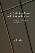 The Disobedient Spirits and Christian Baptism