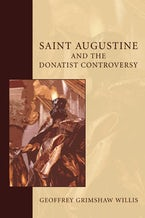 Saint Augustine and the Donatist Controversy