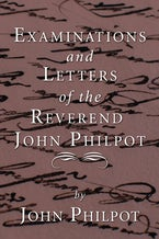 Examinations and Letters of the Rev. John Philpot