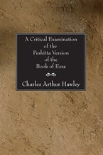 A Critical Examination of the Peshitta Version of the Book of Ezra