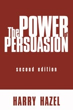 The Power of Persuasion, Second Edition