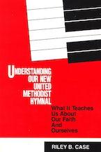 Understanding our New United Methodist Hymnal