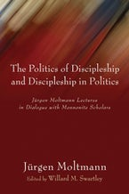 The Politics of Discipleship and Discipleship in Politics