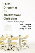 Faith Dilemmas for Marketplace Christians