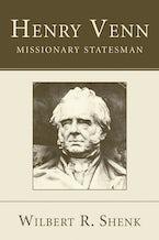 Henry Venn—Missionary Statesman